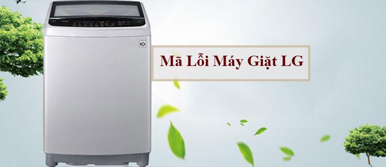 Mã lỗi máy giặt LG thường xuyên gặp