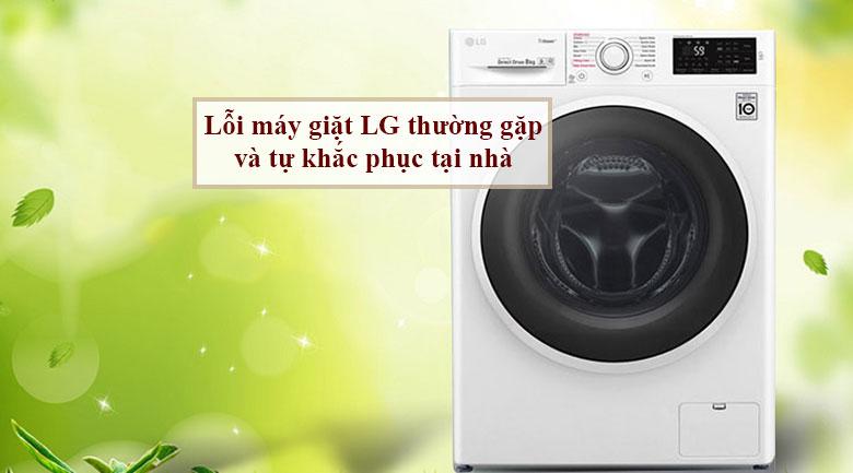 Lỗi máy giặt LG thường gặp và tự khắc phục tại nhà
